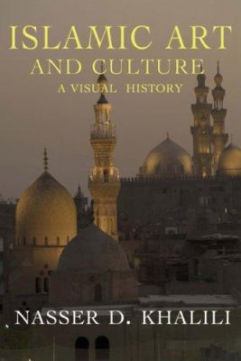 Islamic Art and Culture: A Visual History 9781585678396