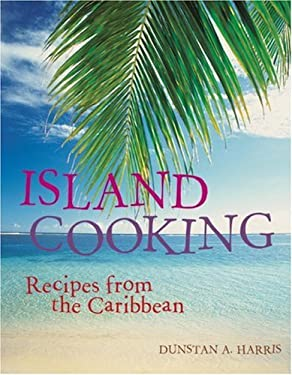 Island Cooking: Recipes from the Caribbean 9781580085014