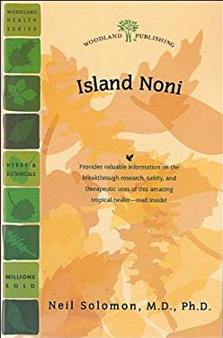 Island Noni - Woodland Publishing / Solomon MD Phd, Neil