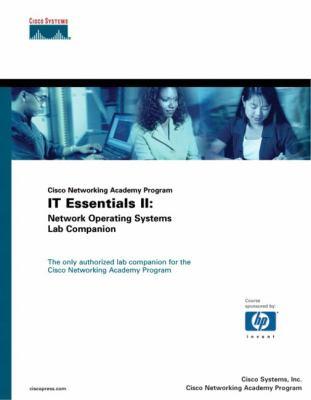 It Essentials II: Network Operating Systems Lab Companion (Cisco Networking Academy Program) 9781587130960