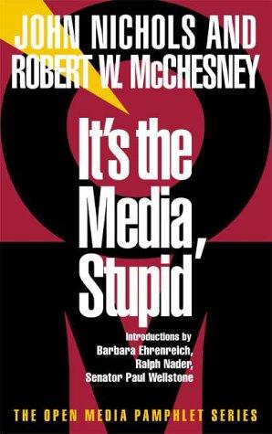 It's the Media, Stupid 9781583220290