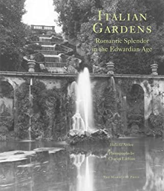 Italian Gardens: Romantic Splendor in the Edwardian Age 9781580932318