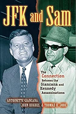 JFK and Sam: The Connection Between the Giancana and Kennedy Assassinations 9781581824872