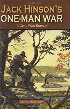 Jack Hinson's One-Man War 9781589806405