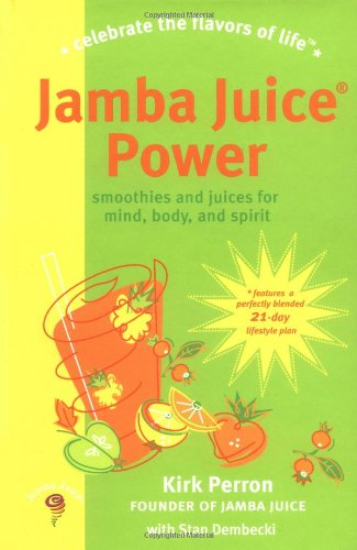 Jamba Juice Power: Smoothies and Juices for Mind, Body, and Spirit 9781583331774