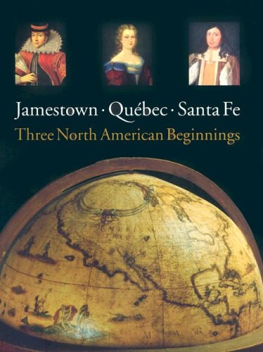 Jamestown, Quebec, Santa Fe: Three North American Beginnings 9781588342416