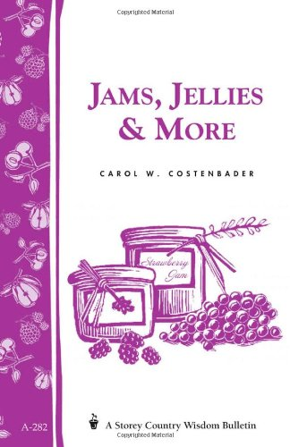 Jams, Jellies & More: Storey Country Wisdom Bulletin A-282 9781580178808