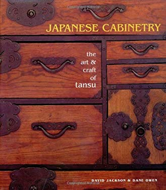 Japanese Cabinetry Japanese Cabinetry: The Art & Craft of Tansu the Art & Craft of Tansu 9781586851132