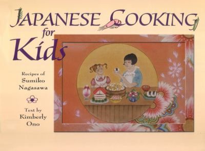 Japanese Cooking for Kids 9781586190491