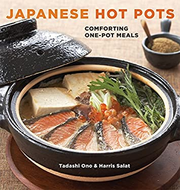 Japanese Hot Pots: Comforting One-Pot Meals 9781580089814