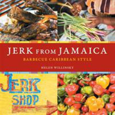 Jerk from Jamaica: Barbecue Caribbean Style 9781580088428