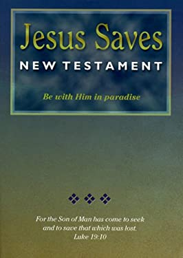 Jesus Saves New Testament-NASB 9781581350777