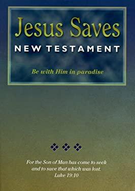 Jesus Saves New Testament-NASB 9781581350777