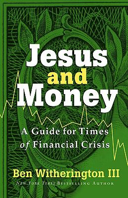 Jesus and Money: A Guide for Times of Financial Crisis 9781587432743