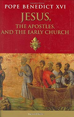 Jesus, the Apostles and the Early Church 9781586172206