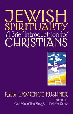 Jewish Spirituality: A Brief Introduction for Christians 9781580231503
