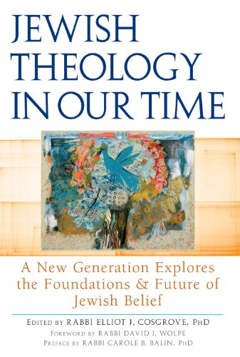 Jewish Theology in Our Time: A New Generation Explores the Foundations and Future of Jewish Belief 9781580234139
