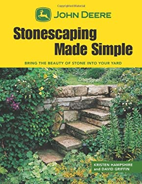 John Deere: Stonescaping Made Simple: Bring the Beauty of Stone Into Your Yard 9781589234420