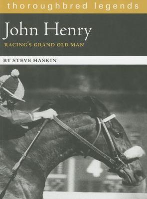 John Henry: Racing's Grand Old Man 9781581501506