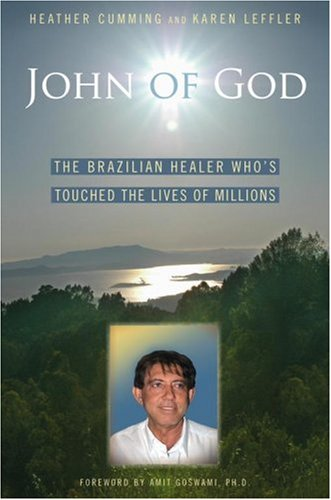 John of God: The Brazilian Healer Who's Touched the Lives of Millions 9781582701646