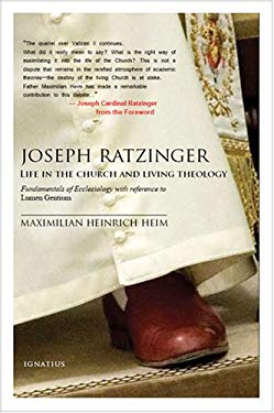 Joseph Ratzinger: Life in the Church and Living Theology: Fundamentals of Ecclesiology 9781586171490
