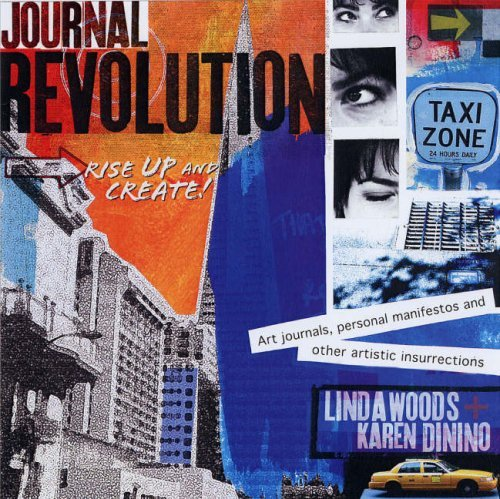 Journal Revolution: Rise Up and Create Art Journals, Personal Manifestos and Other Artistic Insurrections 9781581809954