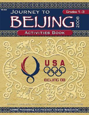 Journey to Beijing, Grades 1-3: Activities Book 9781580001250