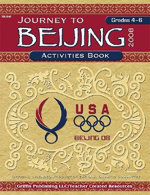 Journey to Beijing, Grades 4-6 9781580001267