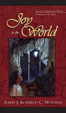 Joy to the World: Sacred Christmas Songs Through the Ages 9781581822052