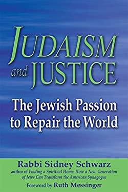 Judaism and Justice: The Jewish Passion to Repair the World 9781580233125