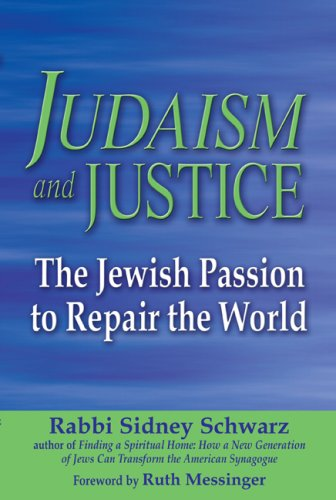 Judaism and Justice: The Jewish Passion to Repair the World 9781580233538
