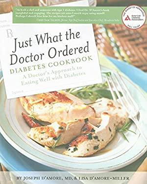 Just What the Doctor Ordered Diabetes Cookbook: A Doctor's Approach to Eating Well with Diabetes 9781580403351