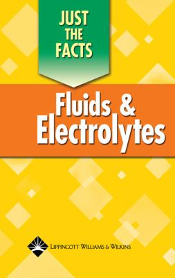 Just the Facts: Fluids and Electrolytes 9781582553405