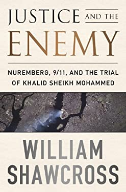 Justice and the Enemy: Nuremberg, 9/11, and the Trial of Khalid Sheikh Mohammed 9781586489755