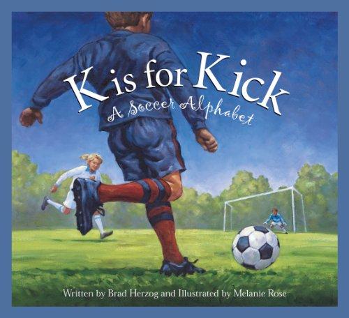 K is for Kick: A Soccer Alphabet 9781585361304