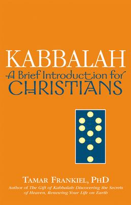 Kabbalah: A Brief Introduction for Christians 9781580233033