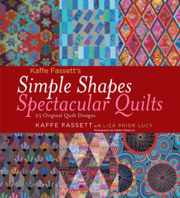 Simple Shapes Spectacular Quilts: 23 Original Quilt Designs 9781584798378