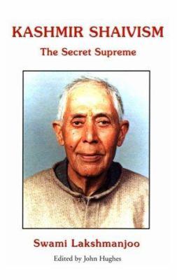 Kashmir Shaivism: The Secret Supreme 9781587215063