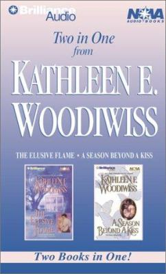 Kathleen E. Woodiwiss Collection: The Elusive Flame, a Season Beyond a Kiss 9781587887567