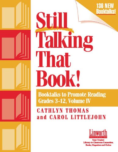 Keep Talking That Book! Booktalks to Promote Reading, Grades 2-12, Volume 3 9781586830205