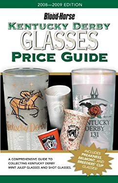 Kentucky Derby Glasses Price Guide 9781581501834
