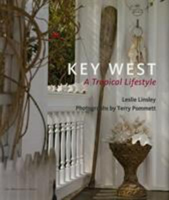 Key West: A Tropical Lifestyle 9781580931977