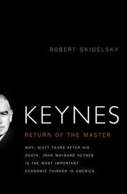 Keynes: The Return of the Master 9781586488277