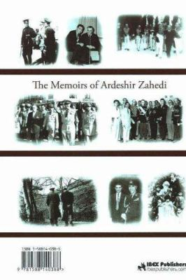 The Memoirs of Ardeshir Zahedi: Volume 1: From Childhood to the End of My Father's Premiership 9781588140388