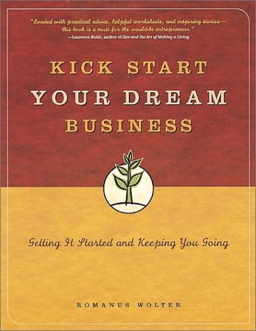 Kick Start Your Dream Business 9781580082518