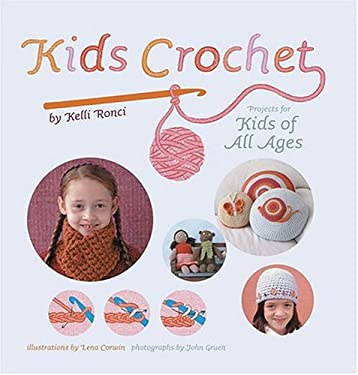 Kids Crochet: Projects for Kids of All Ages 9781584794134