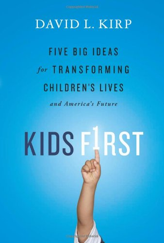 Kids First: Five Big Ideas for Transforming Children's Lives and America's Future 9781586489472