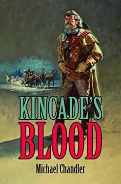 Kincade's Blood 9781589805309
