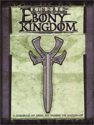 Kindred of the Ebony Kingdom: A Sourcebook on Africa for Vampire the Masquerade 9781588462398
