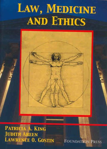 King, Areen, and Gostin's Law, Medicine and Ethics 9781587789120